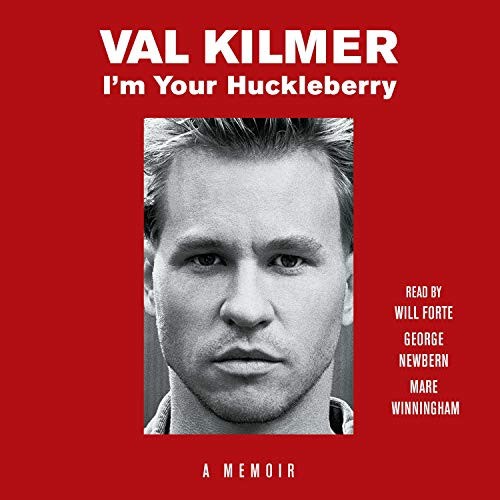 I'm Your Huckleberry - Val Kilmer - 2020 (Memoirs) [Audiobook]