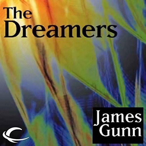 The Dreamers   James E  Gunn   2012 Sci Fi Audiobook Ebooks1001